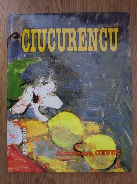 Anticariat: Alexandru Cebuc - Ciucurencu (album)