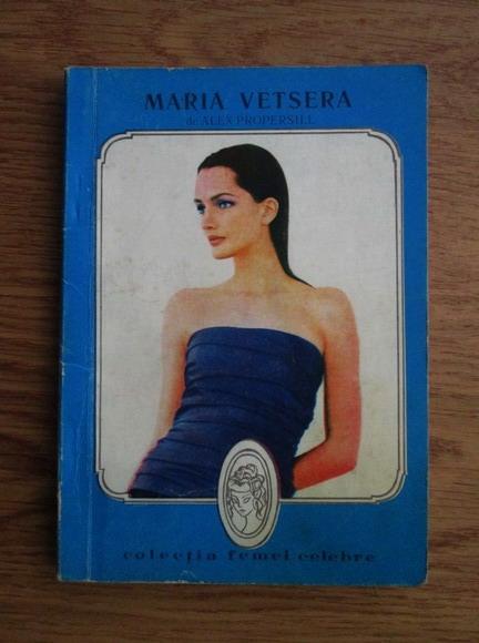 Anticariat: Alexandru Propersill - Maria Vetsera (Tragedia de la Mayerling)