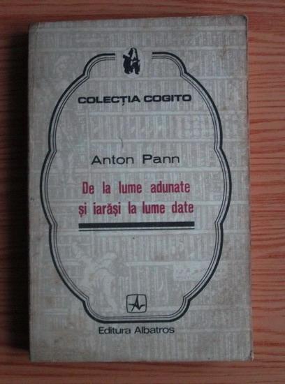 Anticariat: Anton Pann - De la lume adunate si iarasi la lume date