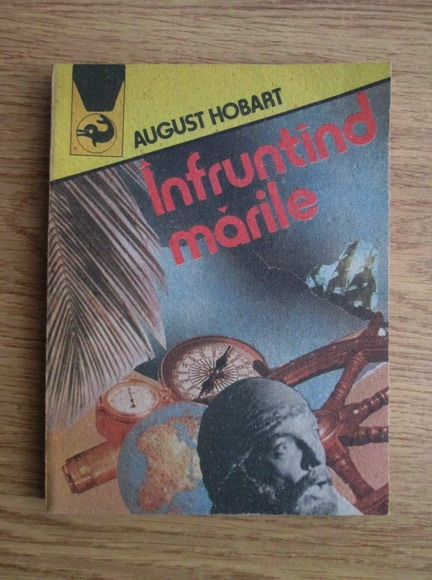 Anticariat: August Hobart - Infruntand marile