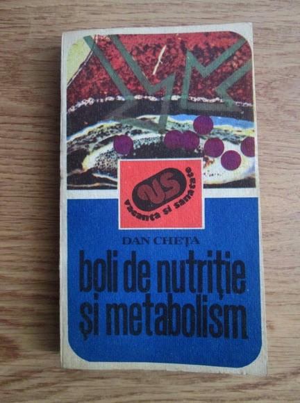 Anticariat: Dan Cheta - Boli de nutritie si metabolism