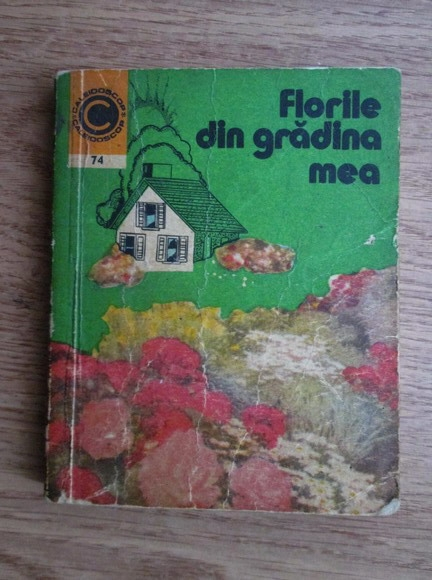 Anticariat: Elena Selaru - Florile din gradina mea