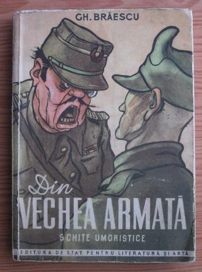 Anticariat: Gh. Braescu - Din vechea armata (schite umoristice)