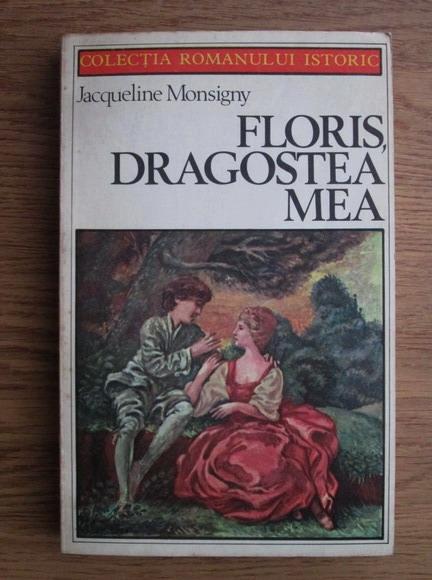 Anticariat: Jacqueline Monsigny - Floris, dragostea mea