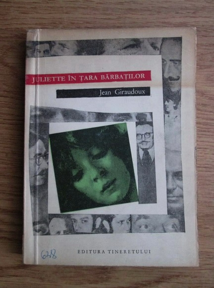 Anticariat: Jean Giraudoux - Juliette in tara barbatilor