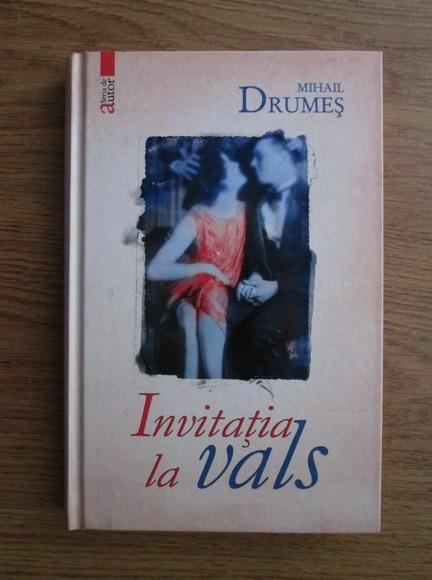 Anticariat: Mihail Drumes - Invitatia la vals