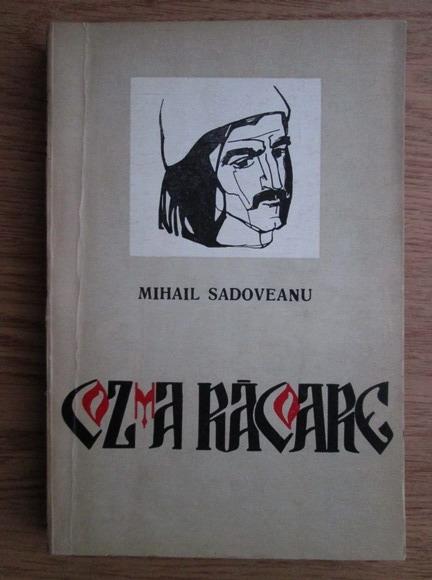 Anticariat: Mihail Sadoveanu - Cozma Racoare