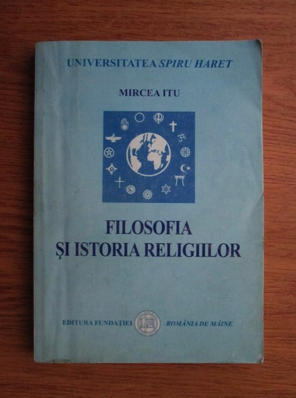 Anticariat: Mircea Itu - Filosofia si istoria religiilor