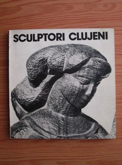 Anticariat: Mircea Toca - Sculptori clujeni