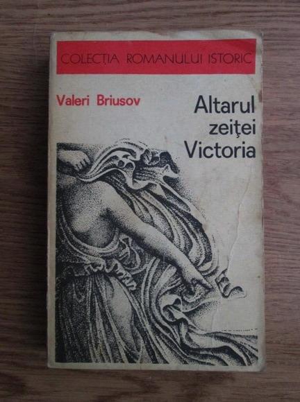 Anticariat: Valeri Briusov - Altarul zeitei Victoria