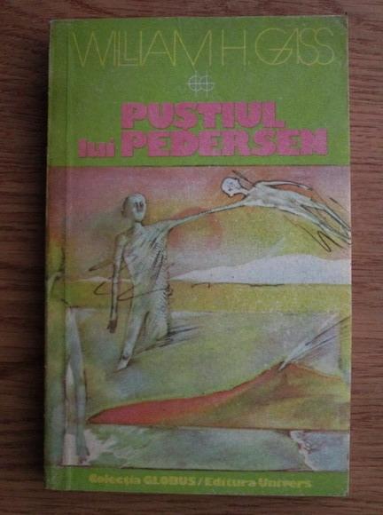 Anticariat: William H. Gass - Pustiul lui Pedersen