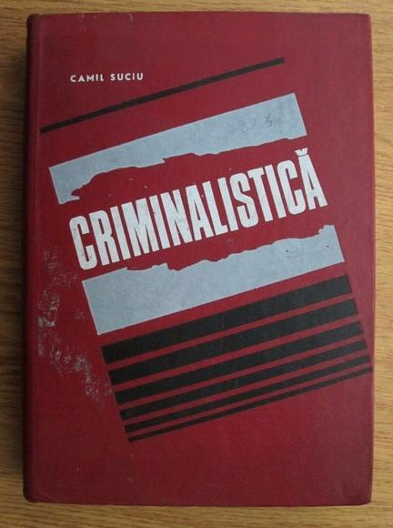 Anticariat: Camil Suciu - Criminalistica