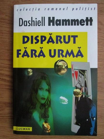 Anticariat: Dashiell Hammett - Disparut fara urma