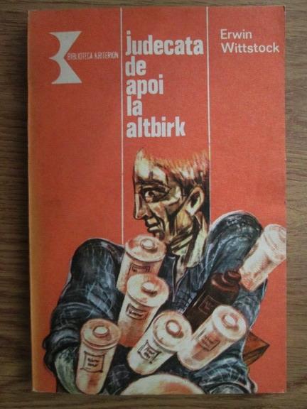 Anticariat: Erwin Wittstock - Judecata de apoi la Altbirik