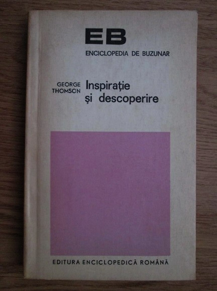 Anticariat: George Thomson - Inspiratie si descoperire