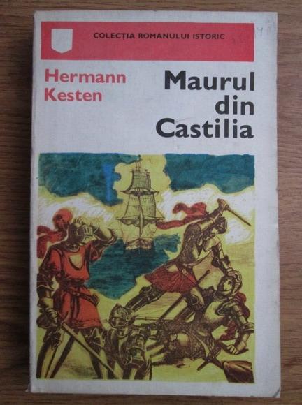 Anticariat: Hermann Kesten - Maurul din Castilia