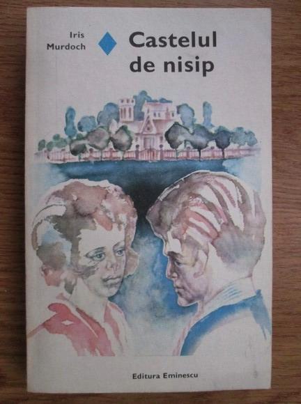 Anticariat: Iris Murdoch - Castelul de nisip