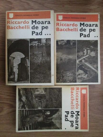 Anticariat: Riccardo Bacchelli - Moara de pe Pad (3 volume)