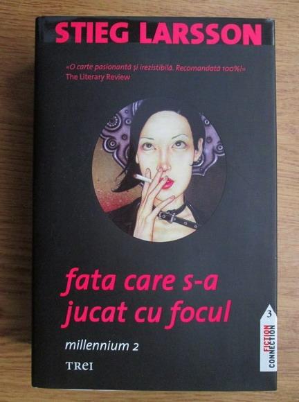 Anticariat: Stieg Larsson - Fata care s-a jucat cu focul