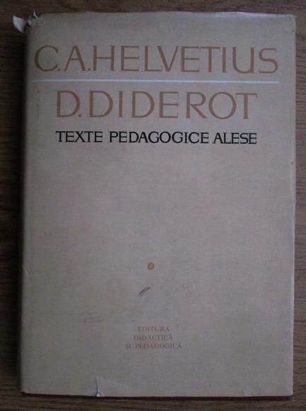 Anticariat: C. A. Helvetius, Denis Diderot - Texte pedagogice alese