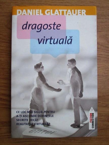 Anticariat: Daniel Glattauer - Dragoste virtuala