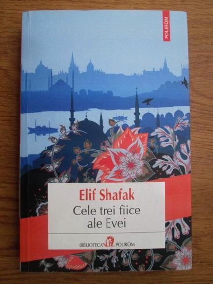 Anticariat: Elif Shafak - Cele trei fiice ale Evei
