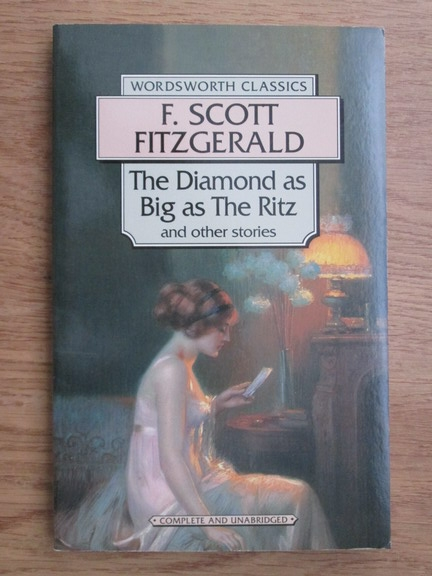 Anticariat: F. Scott Fitzgerald - The diamond as big as The Ritz and other stories