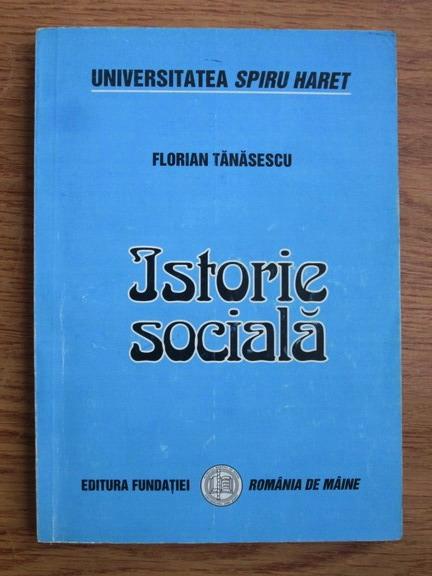 Anticariat: Florian Tanasescu - Istorie sociala