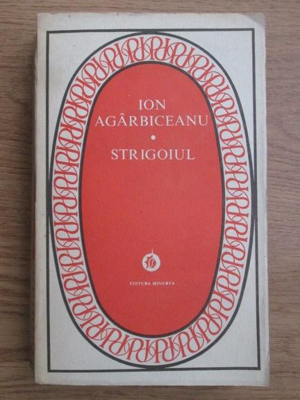 Anticariat: Ion Agarbiceanu - Strigoiul