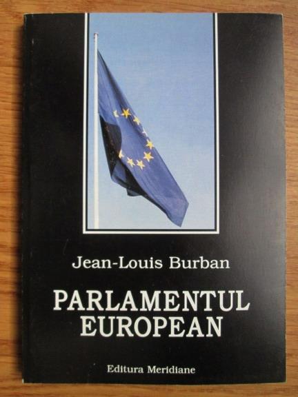 Anticariat: Jean Louis Burban - Parlamentul European