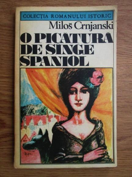 Anticariat: Milos Crnjanski - O picatura de sange spaniol