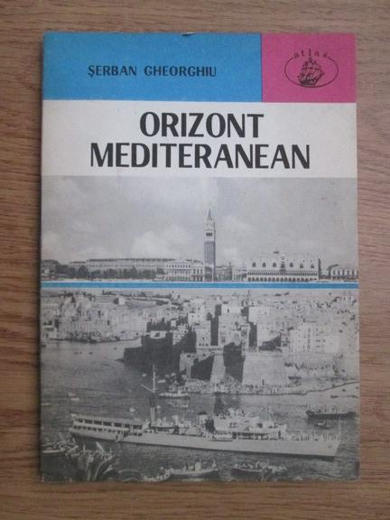 Anticariat: Serban Gheorghiu - Orizont mediteranean