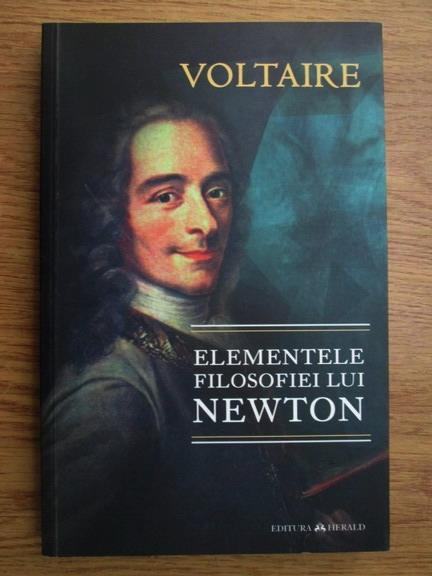Anticariat: Voltaire - Elementele filosofiei lui Newton