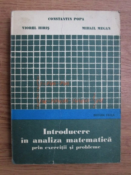 Anticariat: Constantin Popa, Viorel Chiris, Mihail Megan - Introducere in analiza matematica prin exercitii si probleme