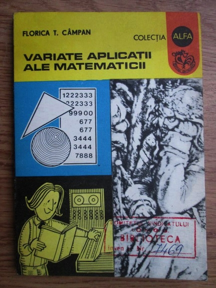 Anticariat: Florica T. Campan - Variate aplicatii ale matematicii