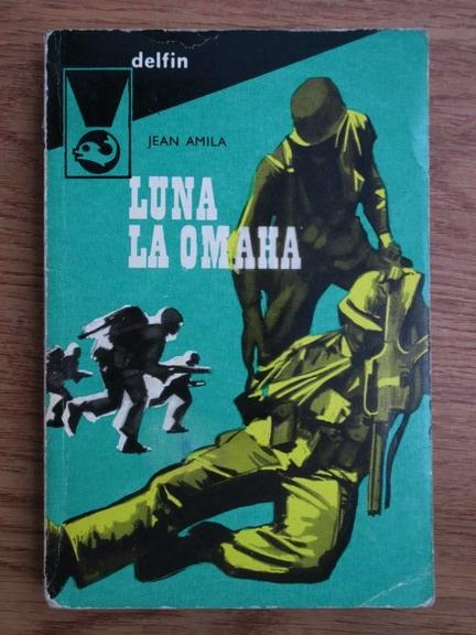 Anticariat: Jean Amila - Luna la Omaha
