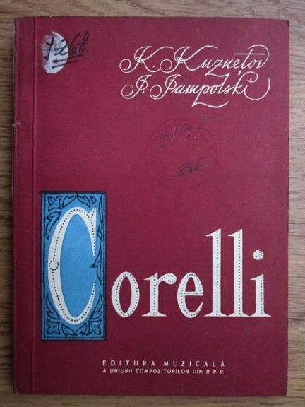 Anticariat: K. Kuznetov, I. Iampolski - Arcangelo Corelli