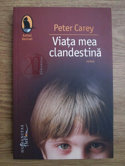 Anticariat: Peter Carey - Viata mea clandestina