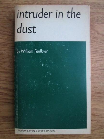 Anticariat: William Faulkner - Intruder in the dust