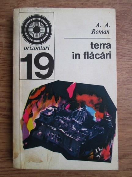 Anticariat: A. A. Roman - Terra in flacari