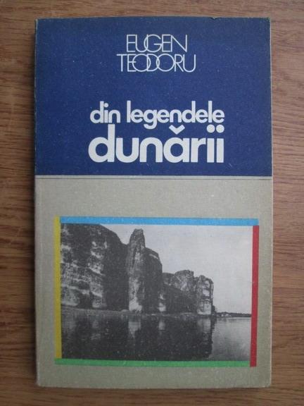 Anticariat: Eugen Teodoru - Din legendele Dunarii