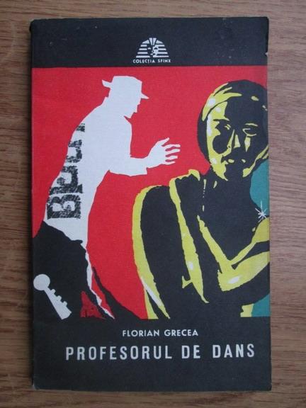 Anticariat: Florian Grecea - Profesorul de dans