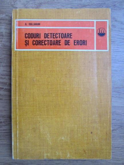 Anticariat: G. Cullmann - Coduri, detectoare si corectoare de erori