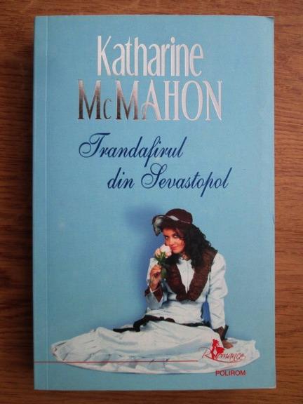 Anticariat: Katharine McMahon - Trandafirul din Sevastopol