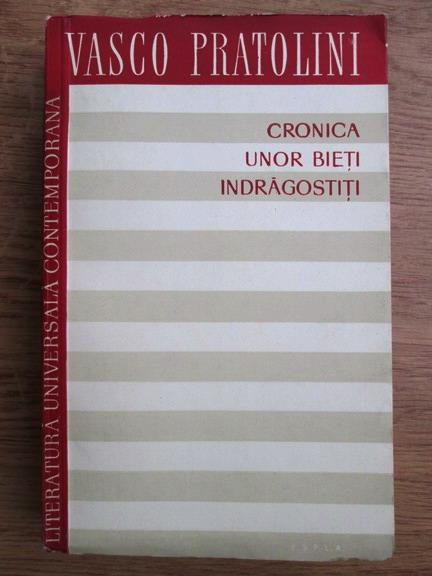 Anticariat: Vasco Pratolini - Cronica unor bieti indragostiti