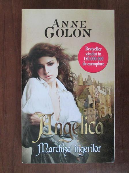 Anticariat: Anne Golon - Angelica, marchiza ingerilor