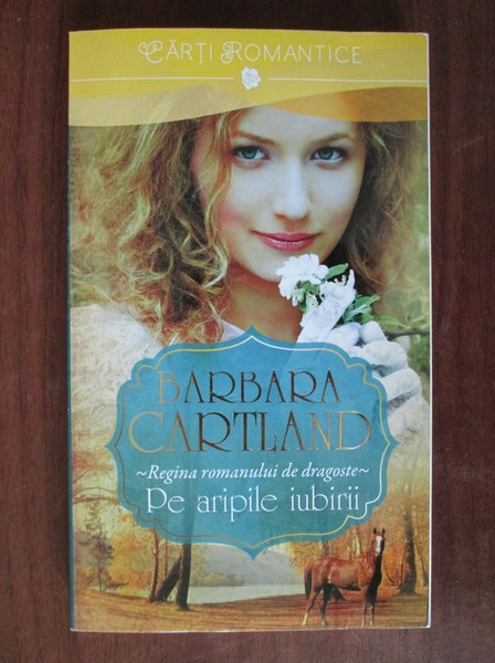 Anticariat: Barbara Cartland - Pe aripile iubirii