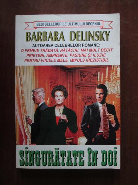 Anticariat: Barbara Delinsky - Singuratate in doi