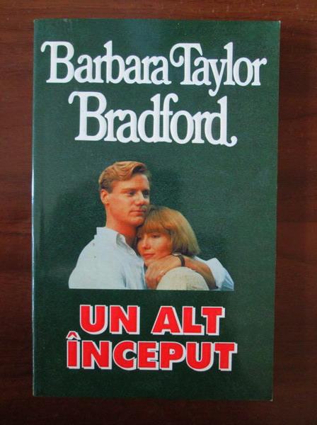 Anticariat: Barbara Taylor Bradford - Un alt inceput