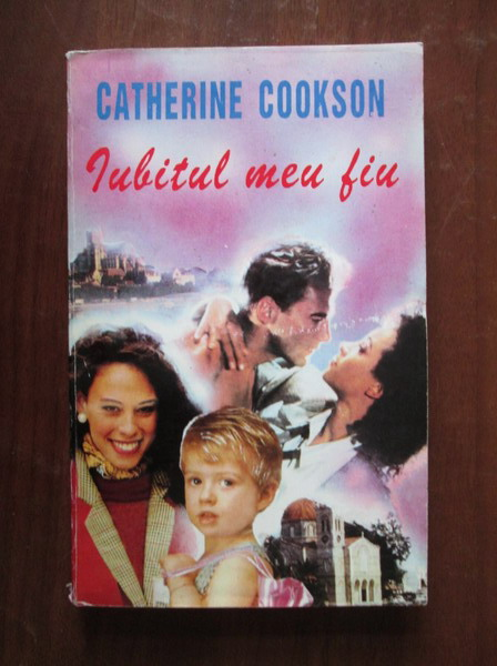 Anticariat: Catherine Cookson - Iubitul meu fiu